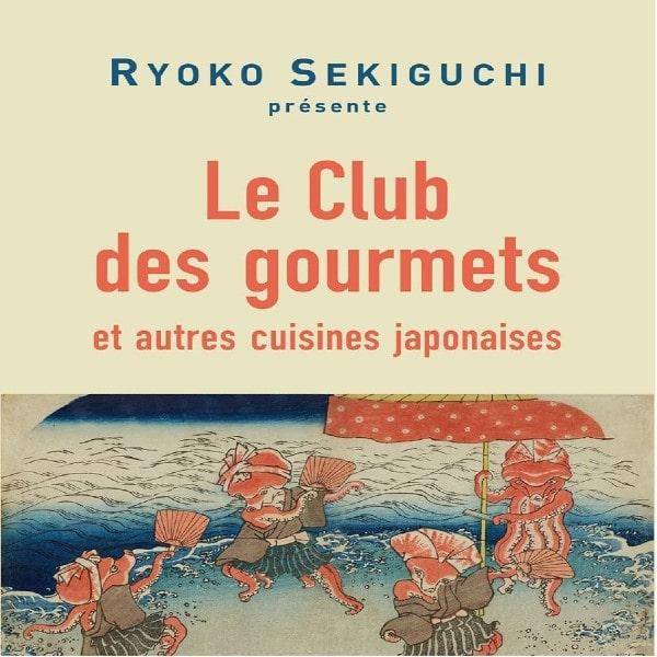 Cuisine du monde #3 : le Japon à l'honneur avec Ryoko Sekiguchi