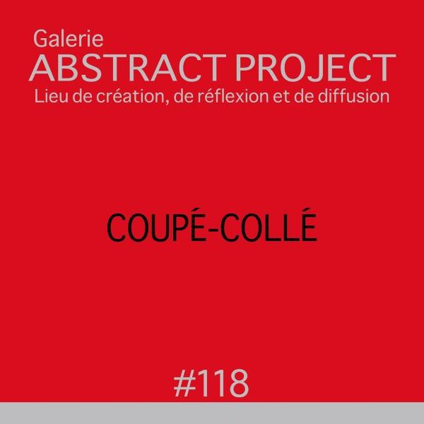Coupé-Collé chez Abstract Project